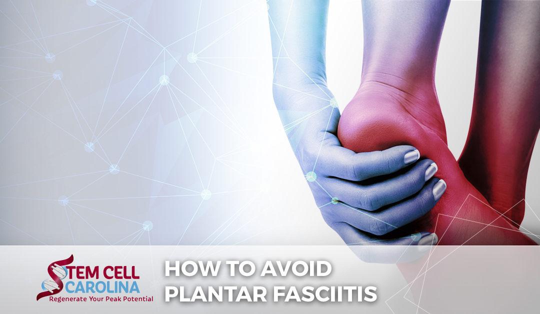 how to avoid plantar fasciitis